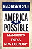 img - for America the Possible: Manifesto for a New Economy (American Crisis S) book / textbook / text book