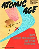 Atomic Age: Art and design of the fifties (Troubadour Design Resource Series)