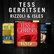 Tess Gerritsen - The Rizzoli & Isles Series: The Silent Girl, Last to Die, Die Again | Tess Gerritsen