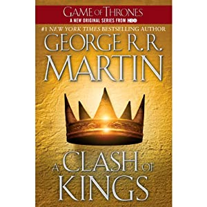 A Clash of Kings: A Song of Ice and Fire, Book 2 | [George R. R. Martin]
