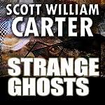 Strange Ghosts | Scott William Carter