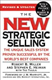 The New Strategic Selling: The Unique Sales System Proven Successful by the Worlds Best Companies