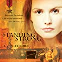 Standing Strong (       UNABRIDGED) by Donna Fleisher Narrated by Reneé Raudman