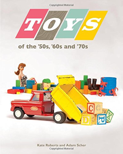Toys Of The '50S, '60S, And '70S