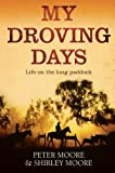 My Droving Days: Life on the Long Paddock (1742379877) by Moore, Peter