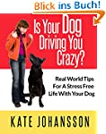 Is Your Dog Driving You Crazy?: Real...