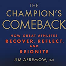 The Champion's Comeback: How Great Athletes Recover, Reflect, and Reignite Audiobook by Jim Afremow Narrated by Paul Boehmer