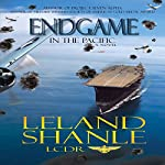 Endgame in the Pacific: Aviator, Book 3 | Leland Shanle