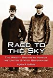 Image of Race to the Sky: The Wright Brothers Versus the United States Government