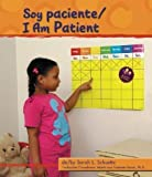 img - for Soy Paciente/I Am Patient (Pebble Bilingual Books) (Spanish Edition) book / textbook / text book