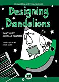 img - for Designing Dandelions: An Engineering Everything Adventure book / textbook / text book