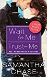 Samantha Chase Wait for Me / Trust in Me (Montgomery Brothers)