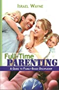 Full-Time Parenting by Israel Wayne