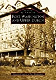 img - for Fort Washington and Upper Dublin (PA) (Images of America) by Historical Society of Fort Washington (2004-05-29) book / textbook / text book