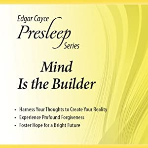 Mind Is the Builder: Edgar Cayce Presleep Series | [Charles Thomas Cayce]