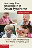 img - for Neurocognitive Rehabilitation of Down Syndrome: Early Years (Cambridge Medicine (Paperback)) book / textbook / text book