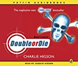 Charlie Higson Double or Die (Young Bond)