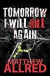 Tomorrow I Will Kill Again (English E...