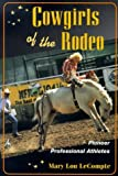 img - for Cowgirls of the Rodeo: PIONEER PROFESSIONAL ATHLETES (Sport and Society) by LeCompte Mary (1999-10-15) Paperback book / textbook / text book