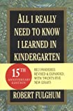 All I Really Need to Know I Learned in Kindergarten (034546639X) by Fulghum, Robert