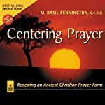Centering Prayer: Renewing an Ancient Christian Prayer Form | M. Basil Pennington