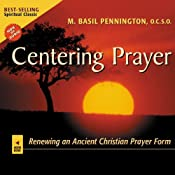 Centering Prayer: Renewing an Ancient Christian Prayer Form | [M. Basil Pennington]