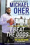 img - for I Beat the Odds: From Homelessness, to The Blind Side, and Beyond by Michael Oher (2012-02-07) book / textbook / text book