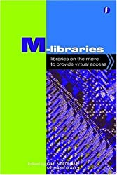 M-Libraries: Libraries on the Move to Provide Virtual Access (Facet Publications (All Titles as Published))