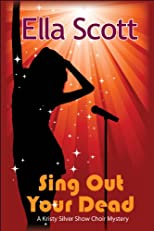 Sing Out Your Dead (A Kristy Silver Show Choir Mystery)