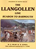 Railways of North Wales the Llangollen Line: Ruabon to Barmouth W.G. Rear