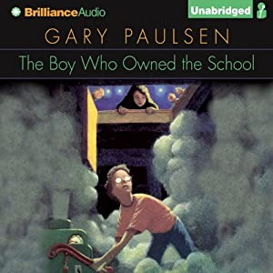 The Boy Who Owned the School | [Gary Paulsen]
