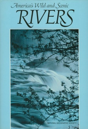 America's Wild and Scenic Rivers, National Geographic Society