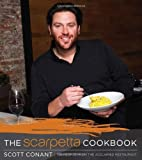 img - for The Scarpetta Cookbook by Conant, Scott (2013) Hardcover book / textbook / text book
