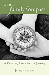 Your Family Compass - A Parenting Guide for the Journey