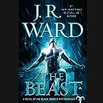 The Beast: A Novel of the Black Dagger Brotherhood | J. R. Ward
