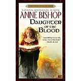 Daughter of the Blood (Black Jewels, Book 1) ~ Anne Bishop
