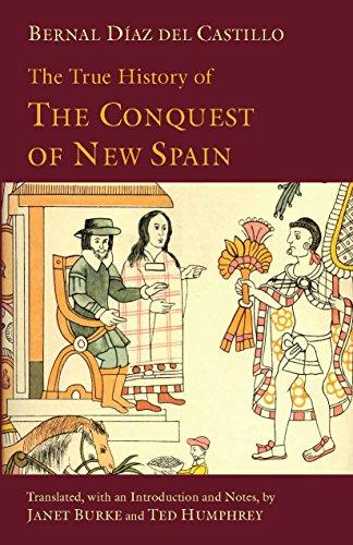 Bernal Diaz del Castillo - The True History of The Conquest of New Spain (Hackett Classics)