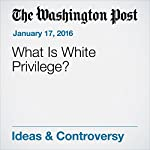 What Is White Privilege? | Christine Emba