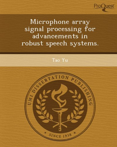 Microphone Array Signal Processing For Advancements In Robust Speech Systems.