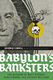 img - for Babylon's Banksters: The Alchemy of Deep Physics, High Finance and Ancient Religion by Joseph P. Farrell (2010-06-01) book / textbook / text book