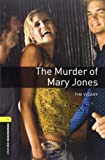 Tim Vicary Oxford Bookworms Library: Stage 1: The Murder of Mary Jones Audio CD Pack: 400 Headwords (Oxford Bookworms ELT)