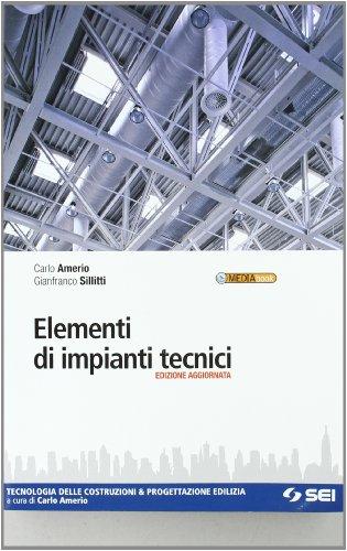 Libro elementi di impianti tecnici tecnologia delle for Progettazione edilizia gratuita