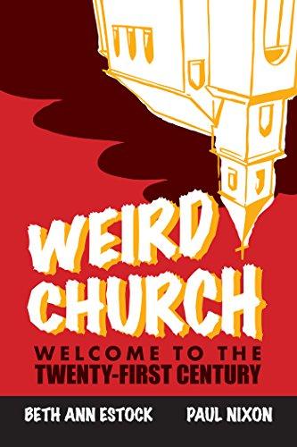 Download Weird Church: Welcome to the Twenty-First Century
