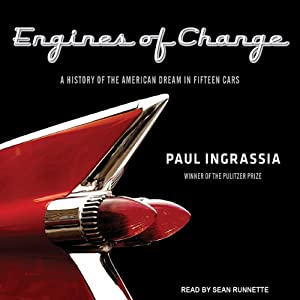 Engines of Change: A History of the American Dream in Fifteen Cars | [Paul Ingrassia]