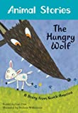 img - for The Hungry Wolf (Animal Stories) book / textbook / text book