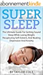SUPER SLEEP: The Ultimate Guide For G...