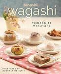 Tanoshii Wagashi: Little Bites of Jap...