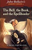 The Bell, the Book, and the Spellbinder (Johnny Dixon) (014130362X) by Strickland, Brad