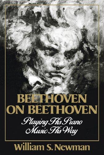 Beethoven on Beethoven: Playing His Piano Music His Way