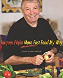 img - for Jacques P pin More Fast Food My Way book / textbook / text book